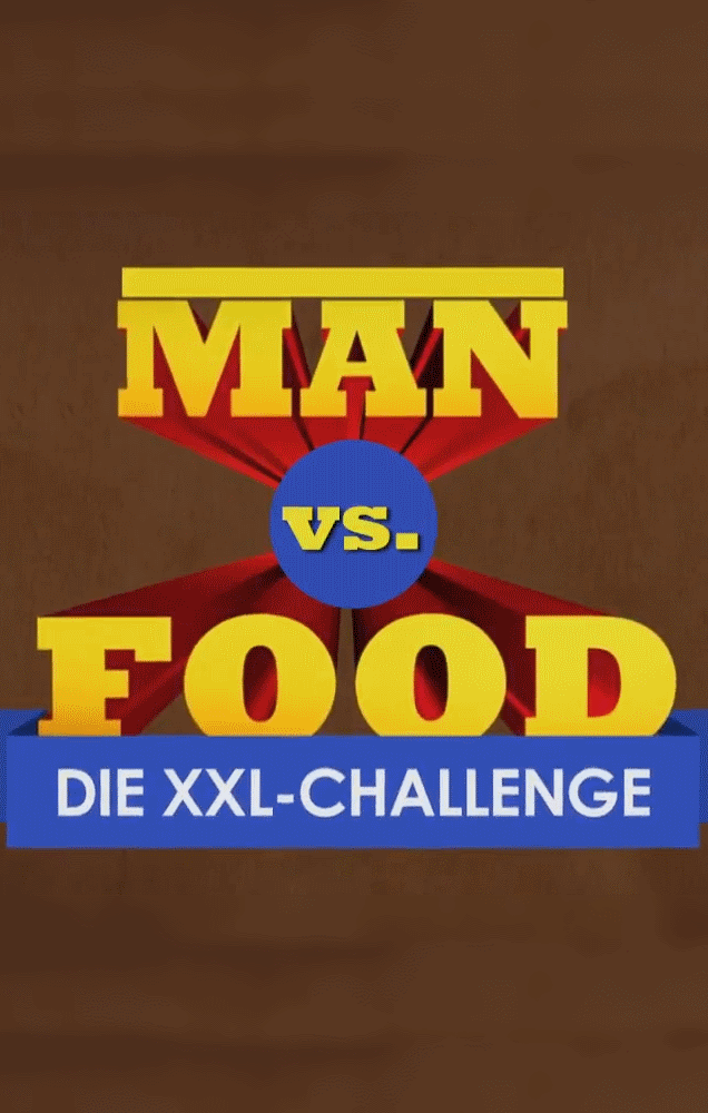 Man vs Food   Die XXL Challenge