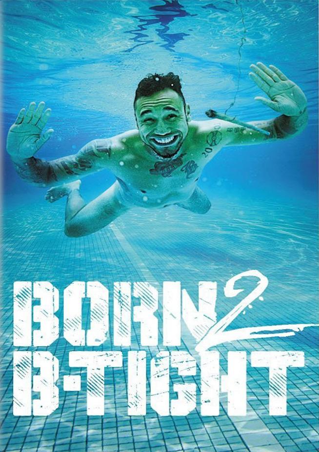 Born 2 B Tight Doku