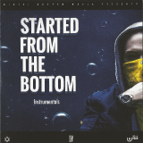 Started-from-the-Bottom-Instrumentals